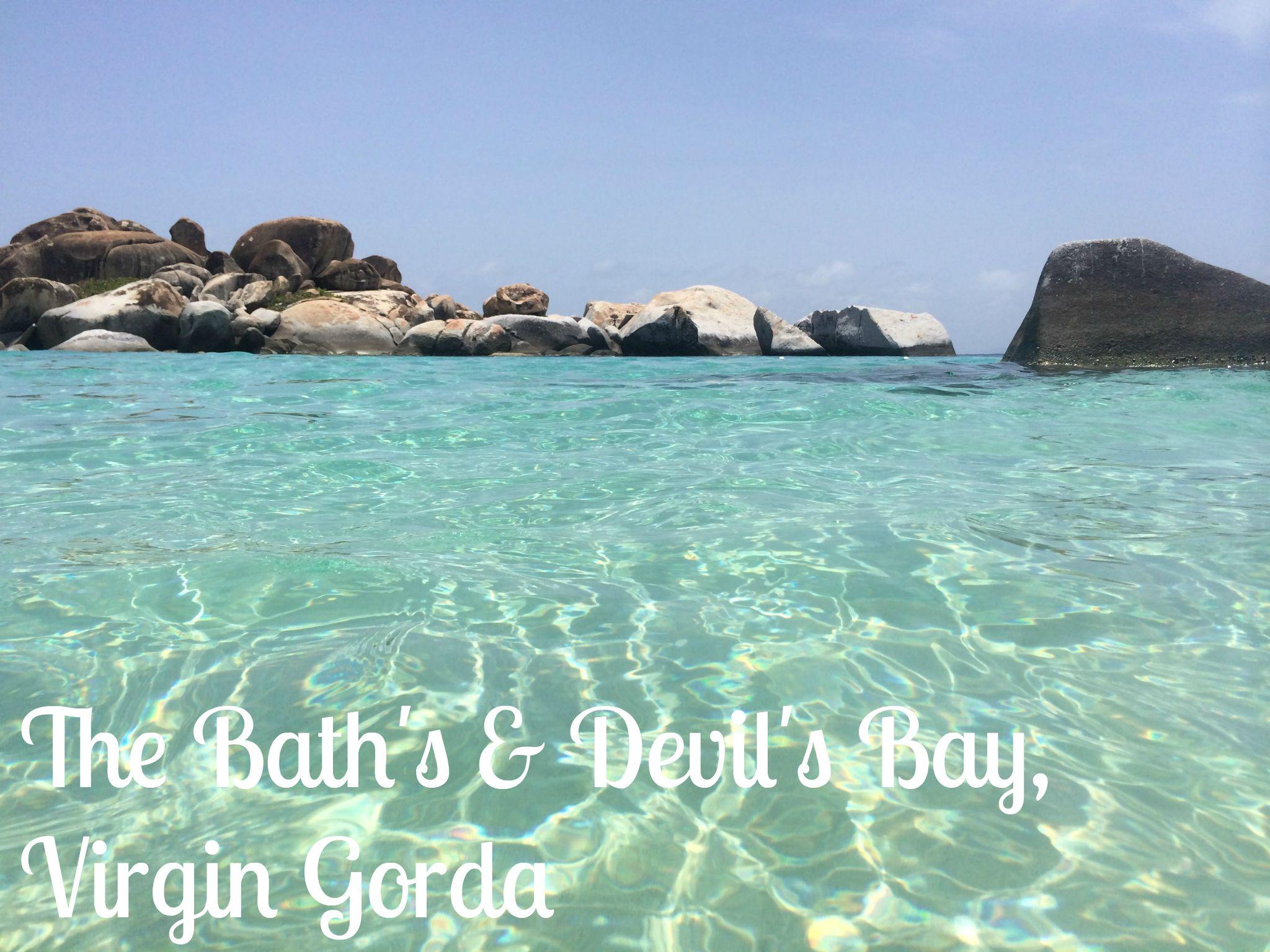 The Bath's and Devil's Bay, Virgin Gorda