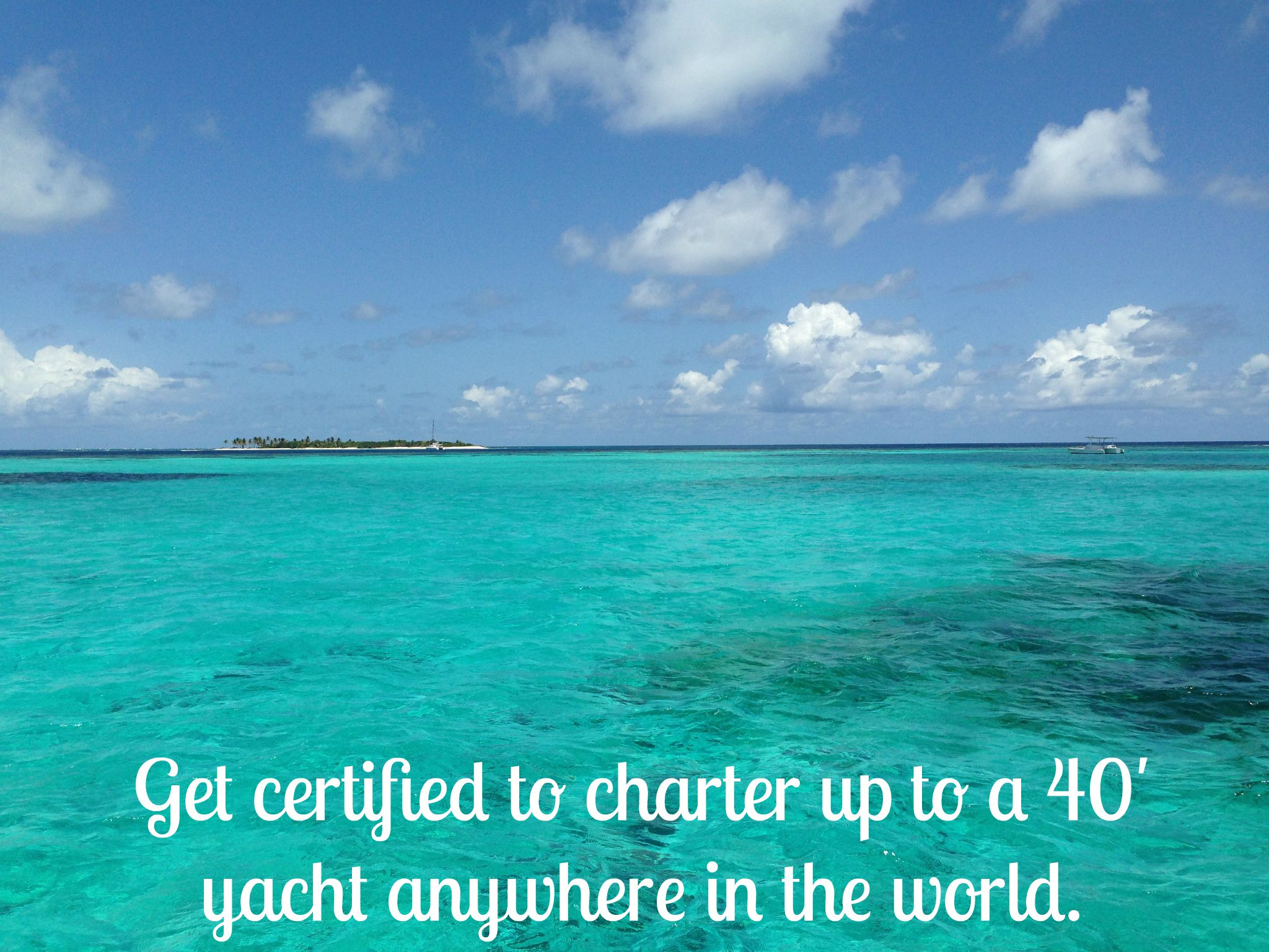 Get certified to charter up to a 40' yacht anywhere in the world - Wanderalot