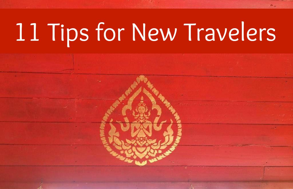 11 Tips for New travelers